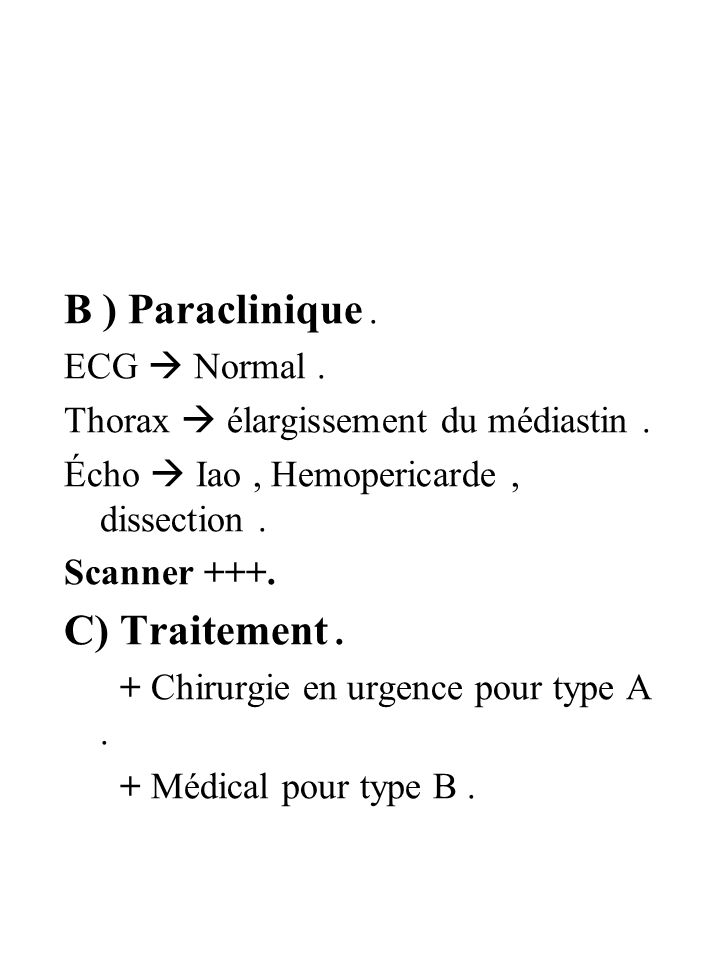 B ) Paraclinique . C) Traitement . ECG  Normal .