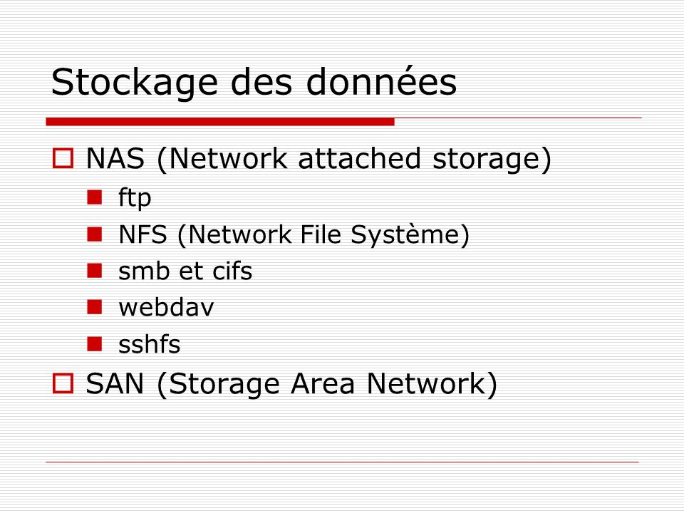 Stockage des données NAS (Network attached storage)