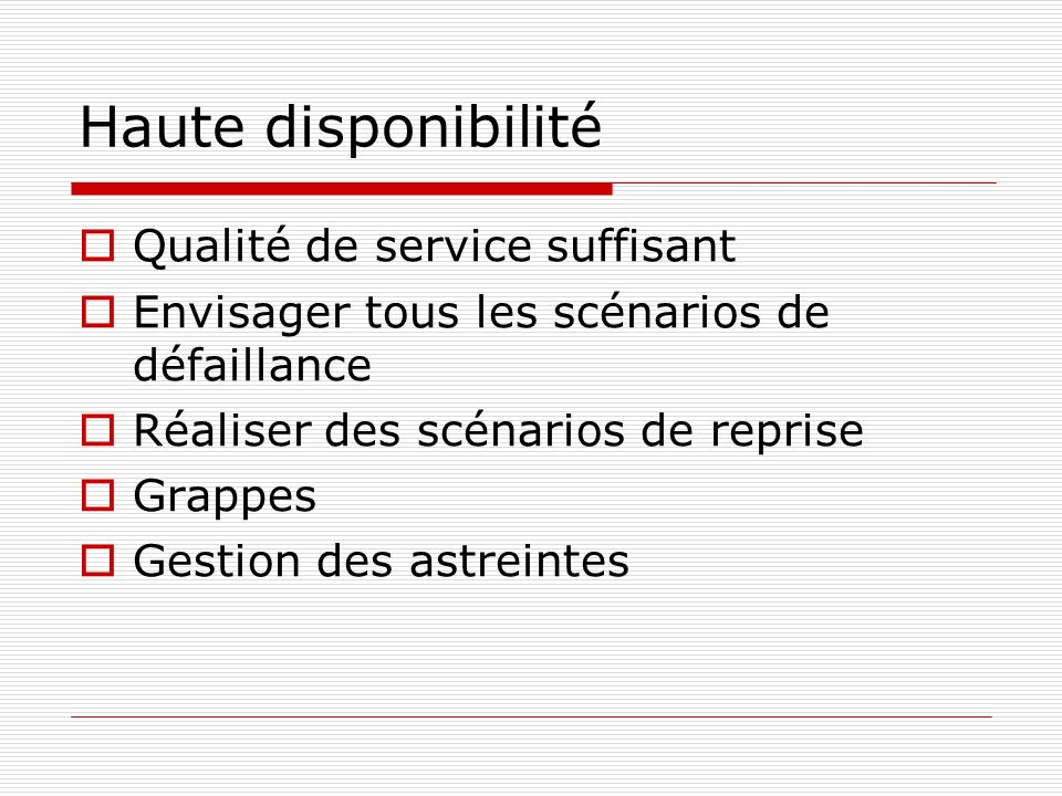 Haute disponibilité Qualité de service suffisant