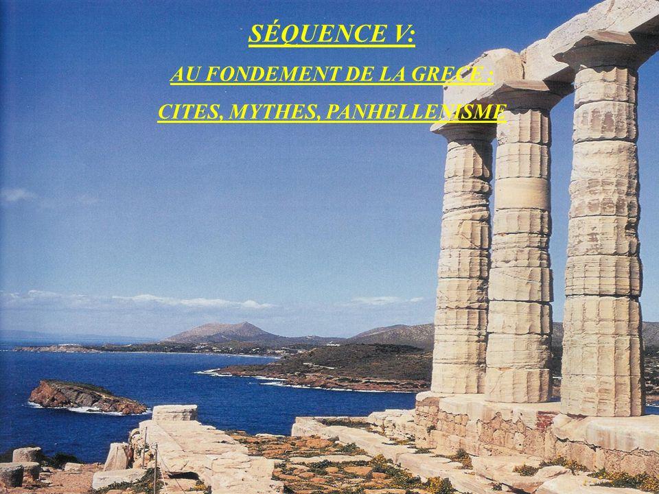 AU FONDEMENT DE LA GRECE : CITES, MYTHES, PANHELLENISME