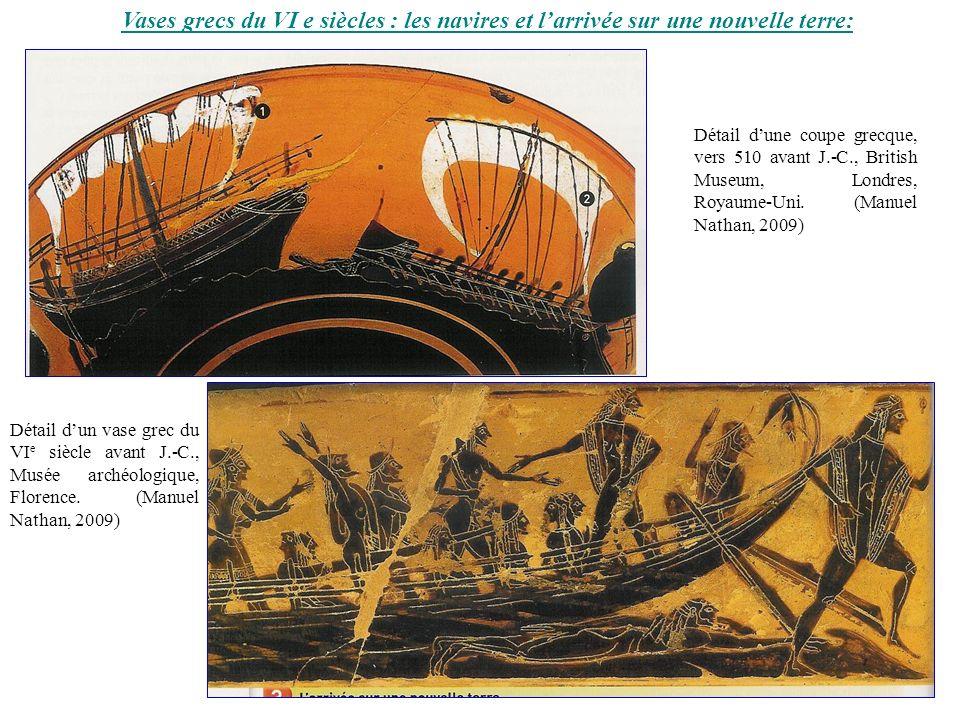Vases grecs du VI e siècles : les navires et l'arrivée sur une nouvelle terre: