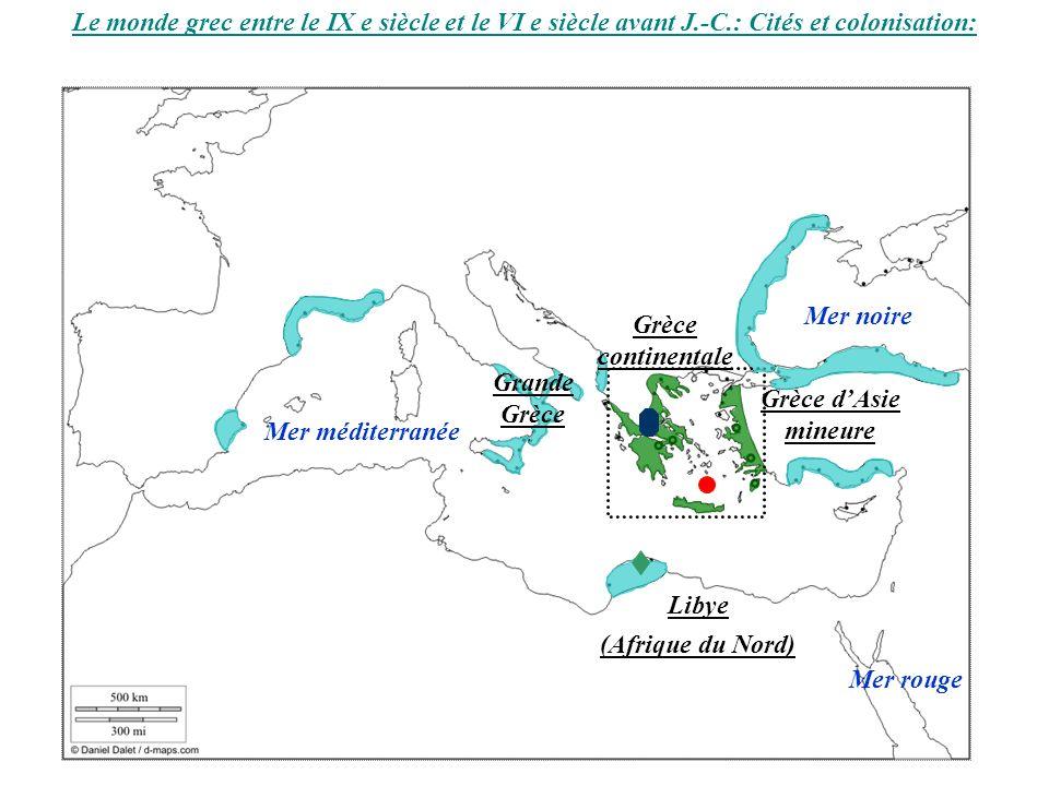 Le monde grec entre le IX e siècle et le VI e siècle avant J. -C