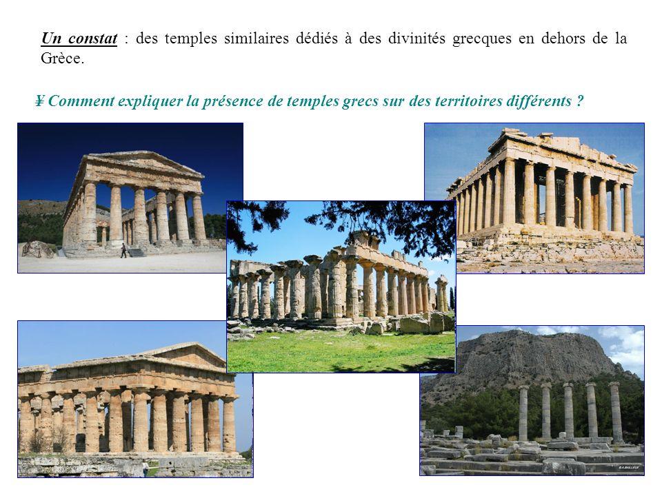 Un constat : des temples similaires dédiés à des divinités grecques en dehors de la Grèce.