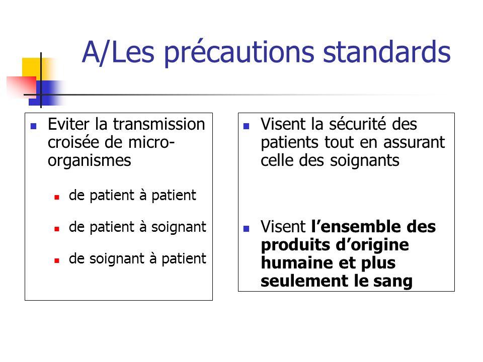 A/Les précautions standards