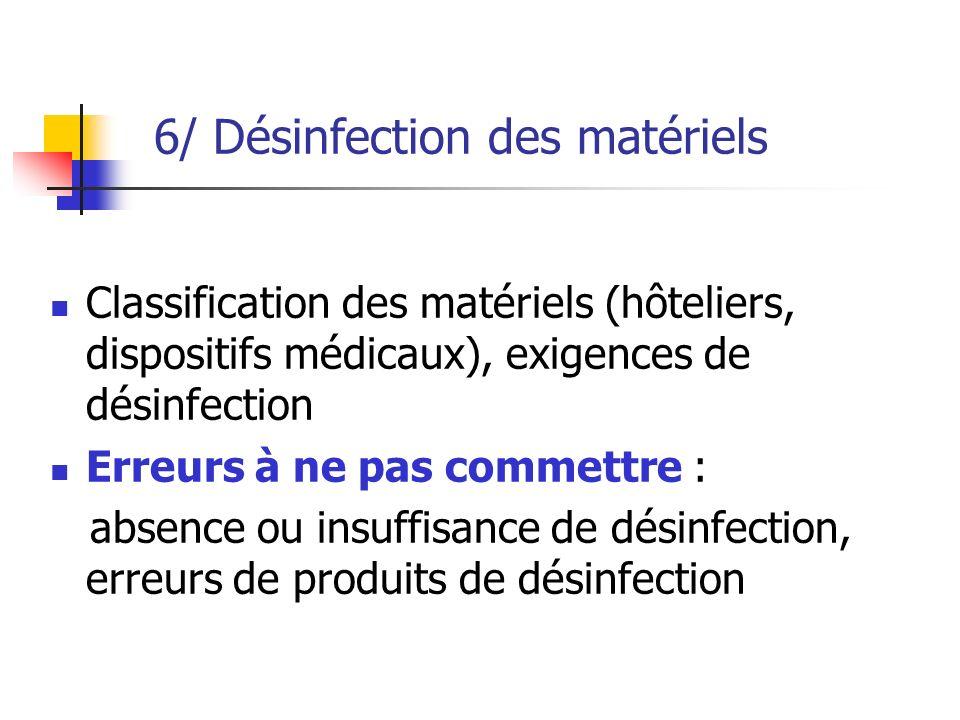 6/ Désinfection des matériels