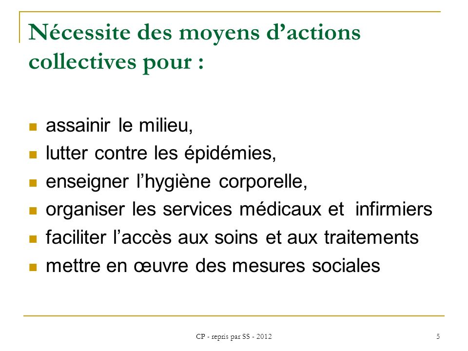 Nécessite des moyens d'actions collectives pour :