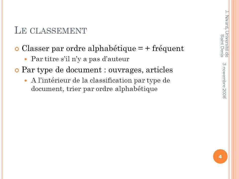 Le classement Classer par ordre alphabétique = + fréquent