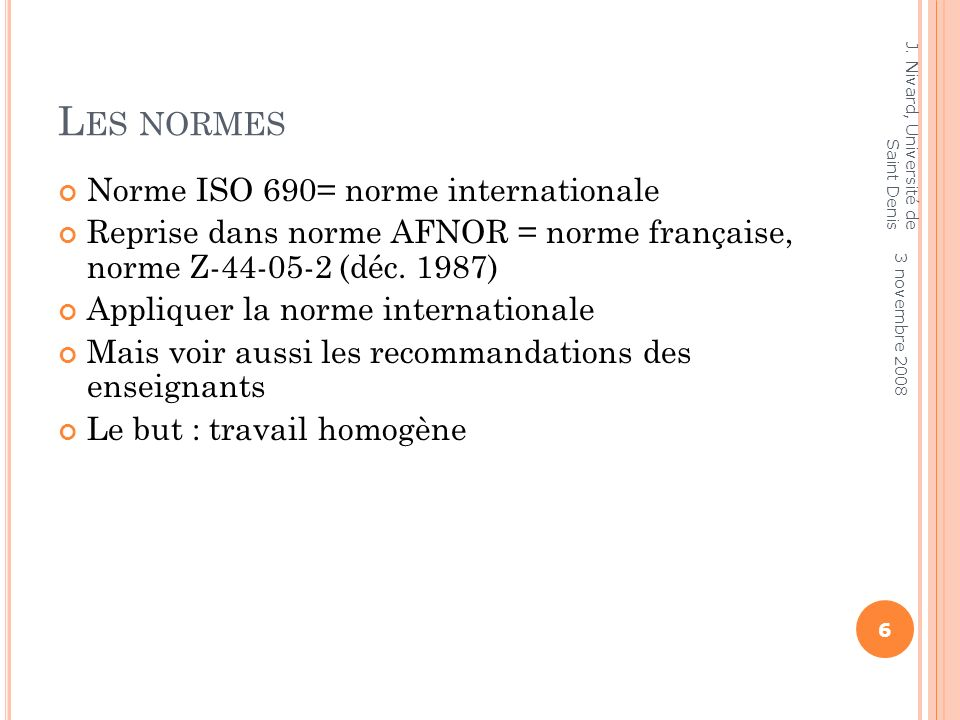 Les normes Norme ISO 690= norme internationale