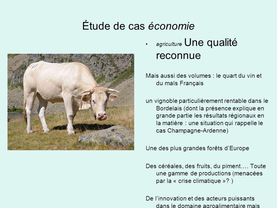 Étude de cas économie agriculture Une qualité reconnue. Mais aussi des volumes : le quart du vin et du maïs Français.