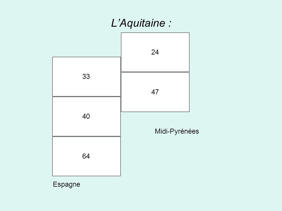 L'Aquitaine : 24 33 47 40 Midi-Pyrénées 64 Espagne