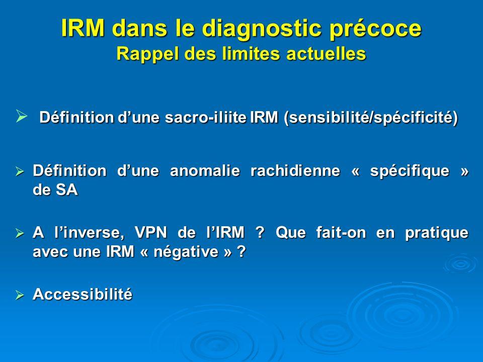 IRM dans le diagnostic précoce Rappel des limites actuelles