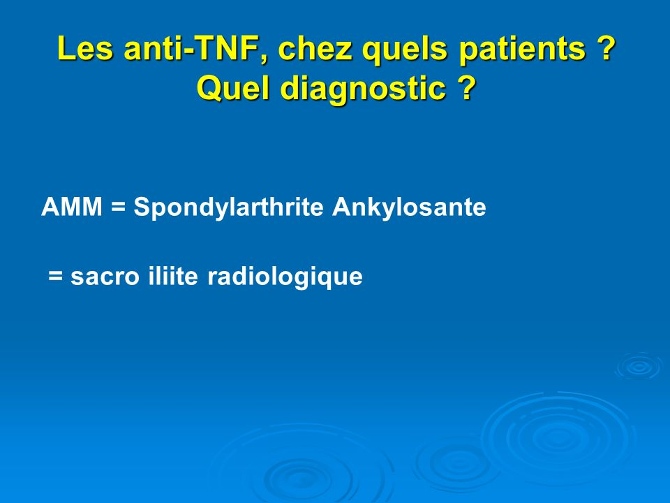 Les anti-TNF, chez quels patients Quel diagnostic