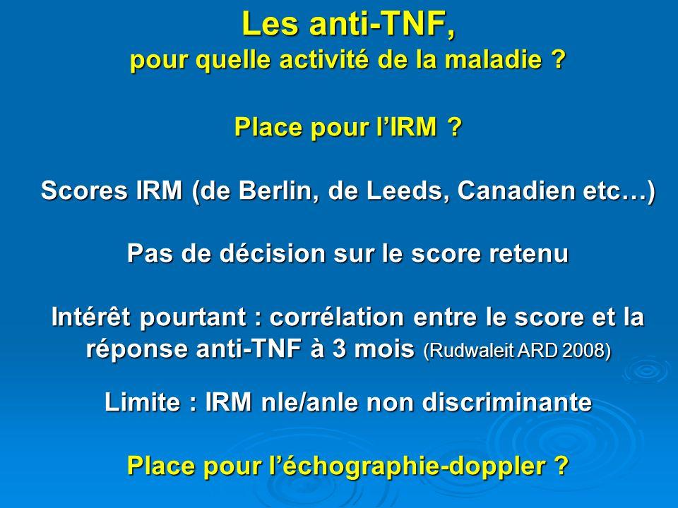 Les anti-TNF, pour quelle activité de la maladie. Place pour l'IRM