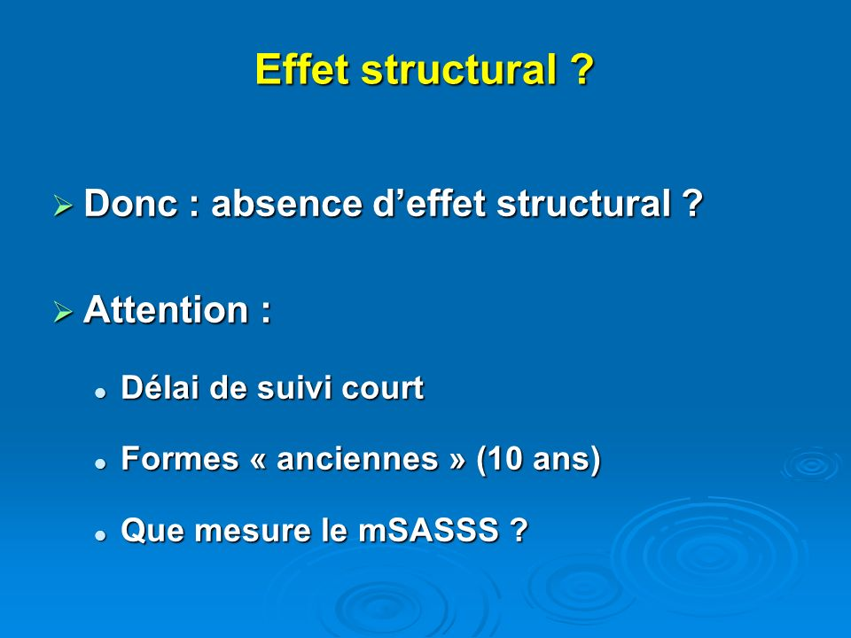 Effet structural Donc : absence d'effet structural Attention :
