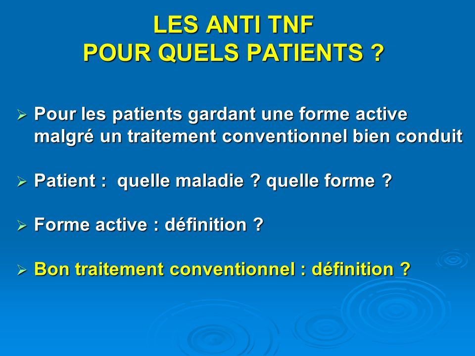 LES ANTI TNF POUR QUELS PATIENTS