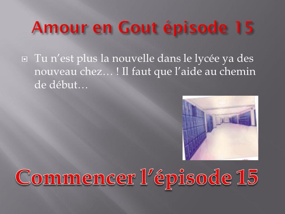 Commencer l'épisode 15 Amour en Gout épisode 15