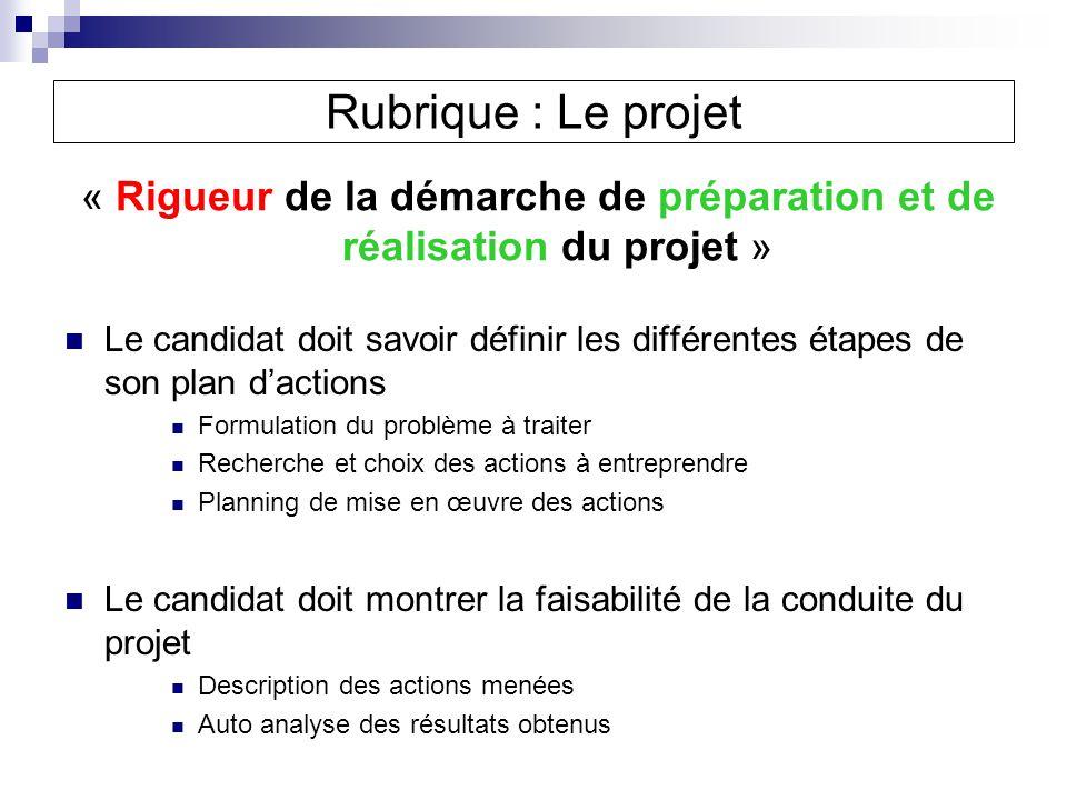 « Rigueur de la démarche de préparation et de réalisation du projet »