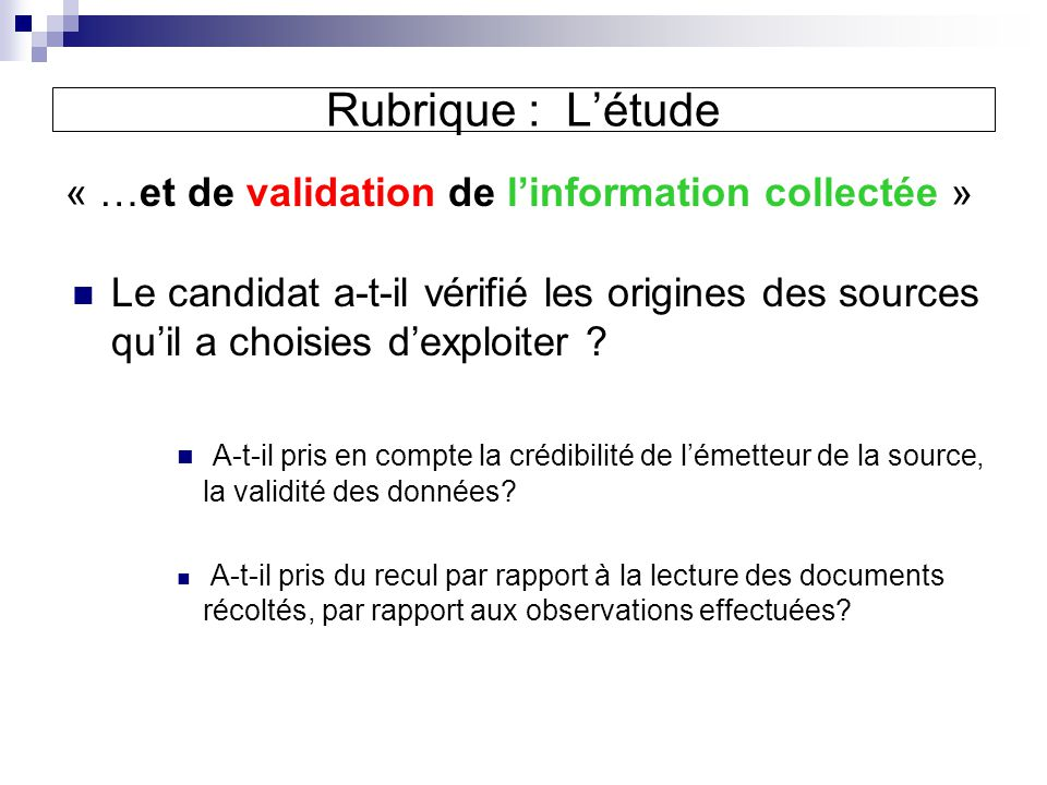 « …et de validation de l'information collectée »