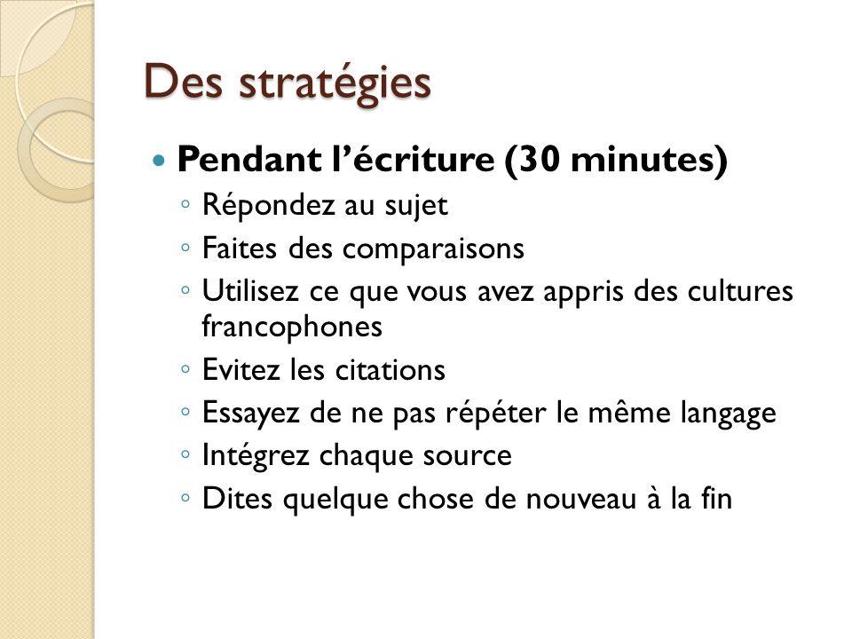 Des stratégies Pendant l'écriture (30 minutes) Répondez au sujet