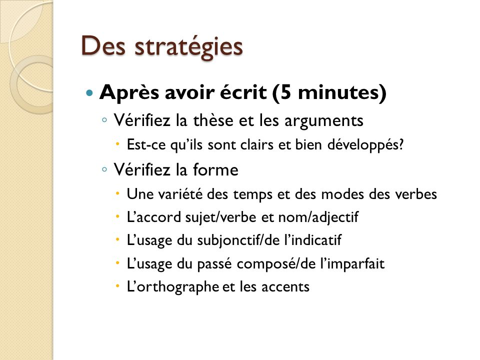 Des stratégies Après avoir écrit (5 minutes)