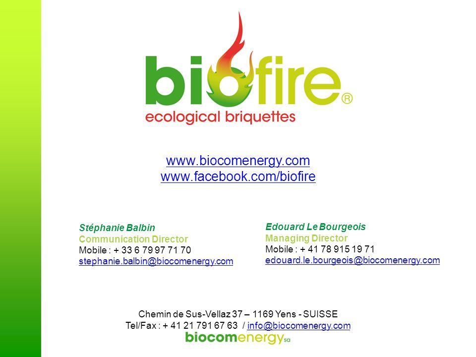 www.biocomenergy.com www.facebook.com/biofire Stéphanie Balbin