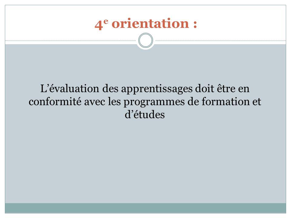 Service de la FP 4e orientation : L'évaluation des apprentissages doit être en conformité avec les programmes de formation et d'études.