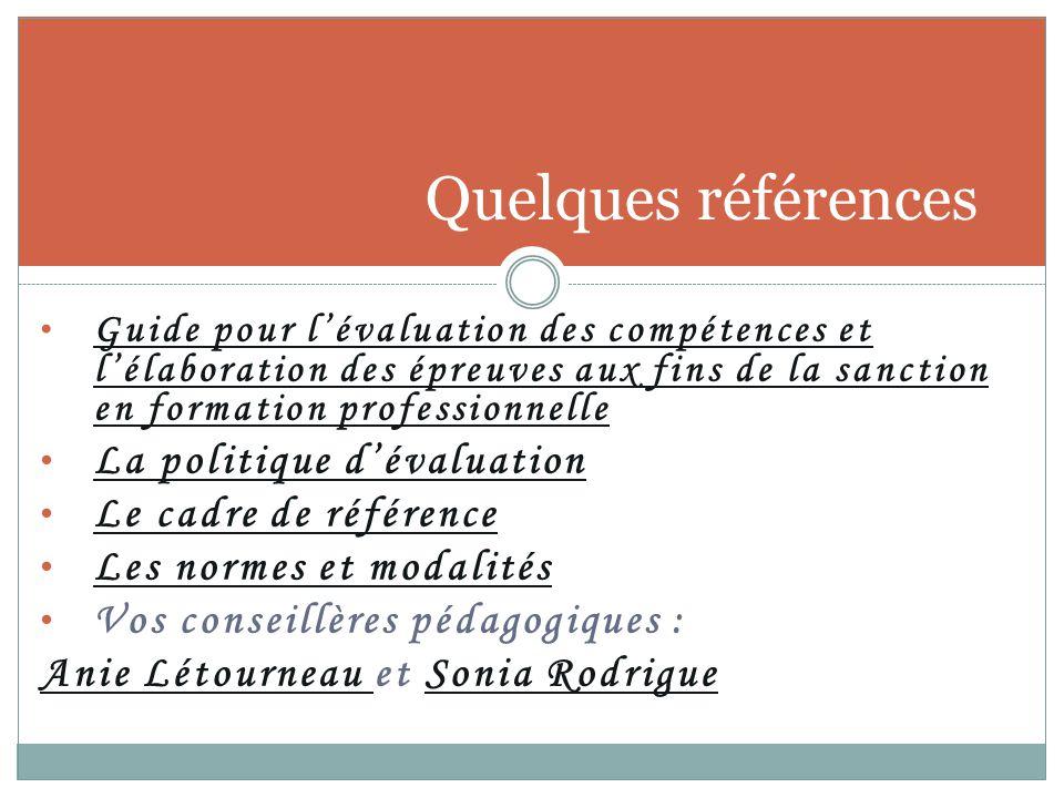 Quelques références La politique d'évaluation Le cadre de référence