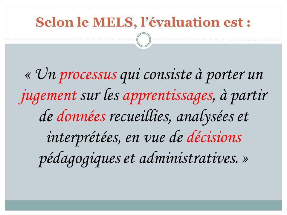 Selon le MELS, l'évaluation est :