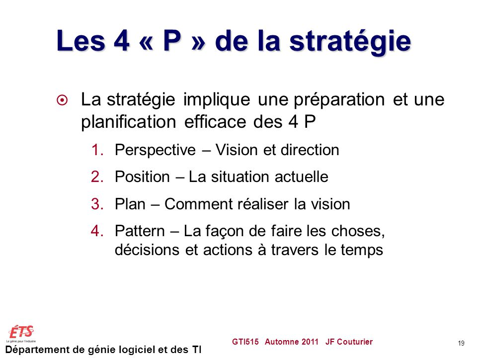 Les 4 « P » de la stratégie La stratégie implique une préparation et une planification efficace des 4 P.