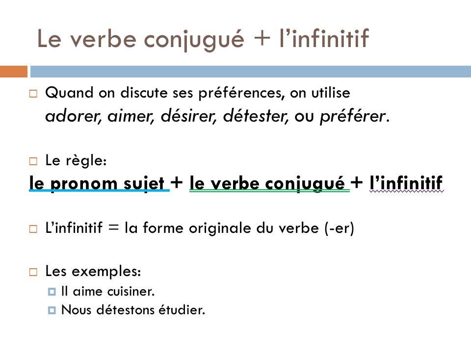Le verbe conjugué + l'infinitif