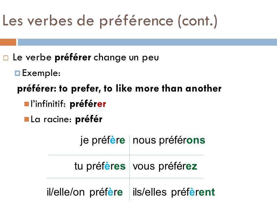 Les verbes de préférence (cont.)
