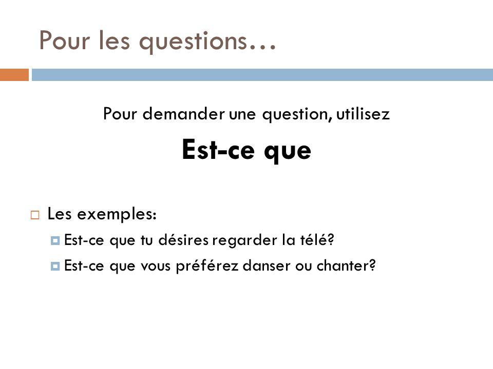 Pour demander une question, utilisez