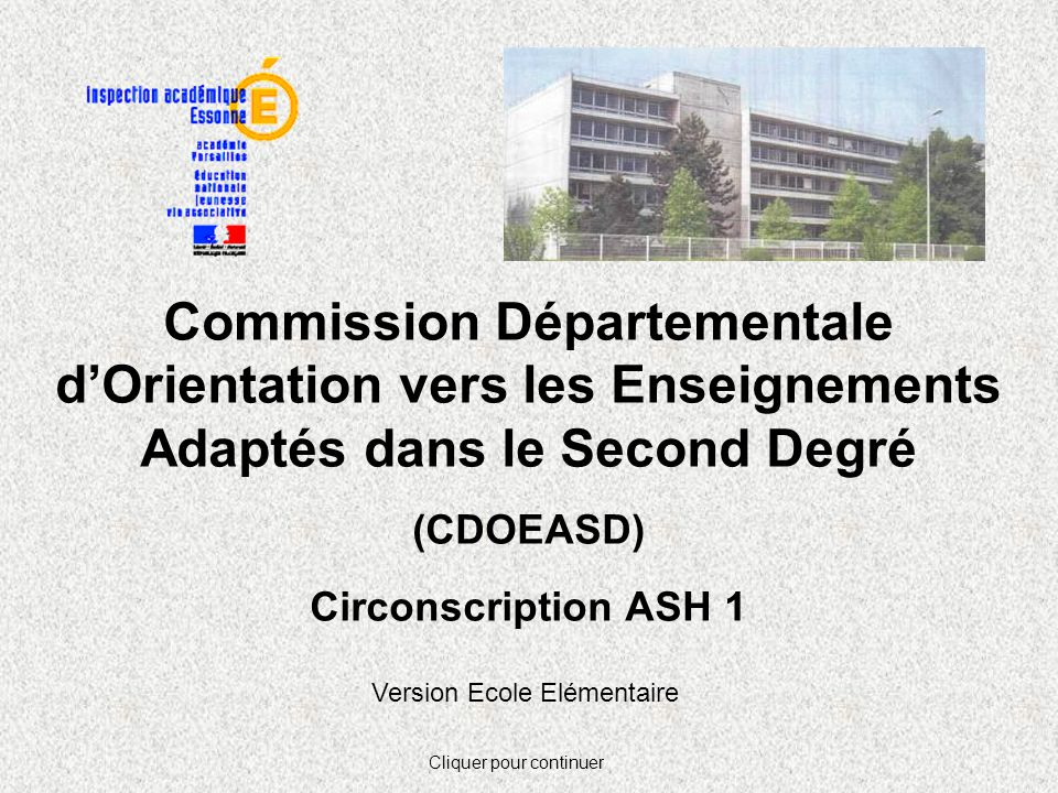 Commission Départementale d'Orientation vers les Enseignements Adaptés dans le Second Degré (CDOEASD) Circonscription ASH 1