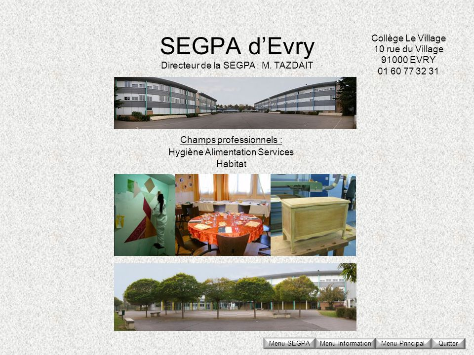 Collège Le Village 10 rue du Village 91000 EVRY 01 60 77 32 31
