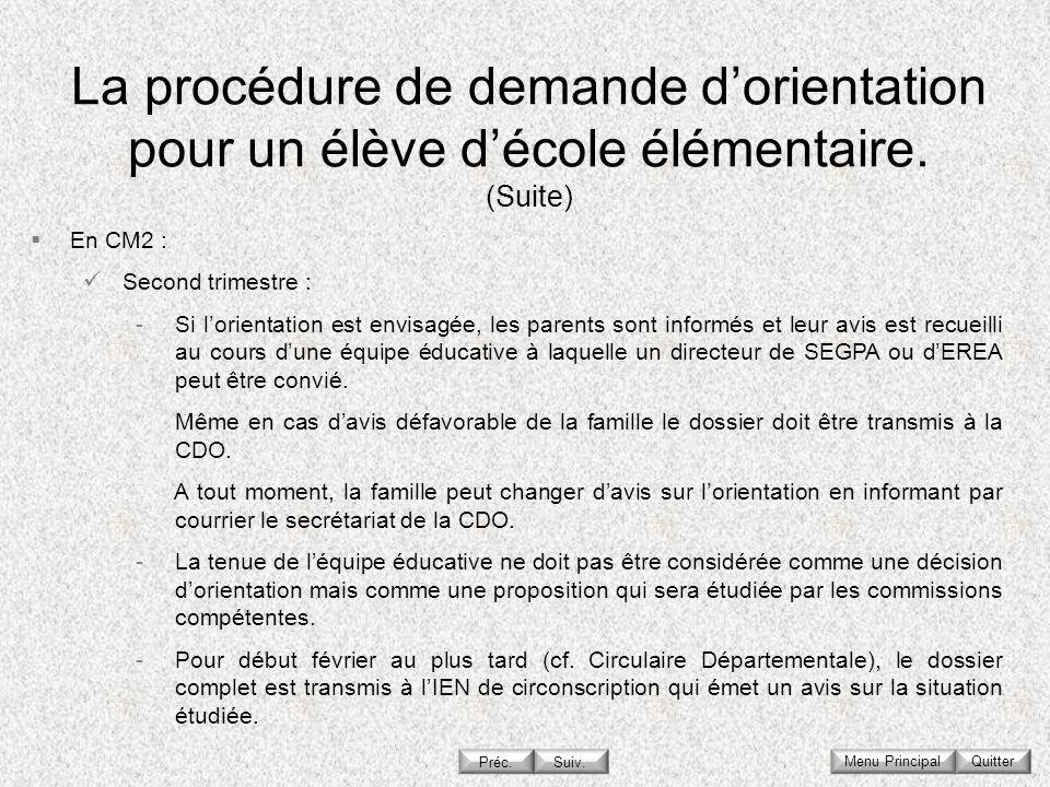 La procédure de demande d'orientation pour un élève d'école élémentaire. (Suite)