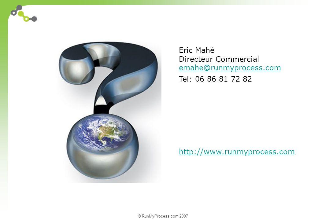 Eric Mahé Directeur Commercial. emahe@runmyprocess.com.