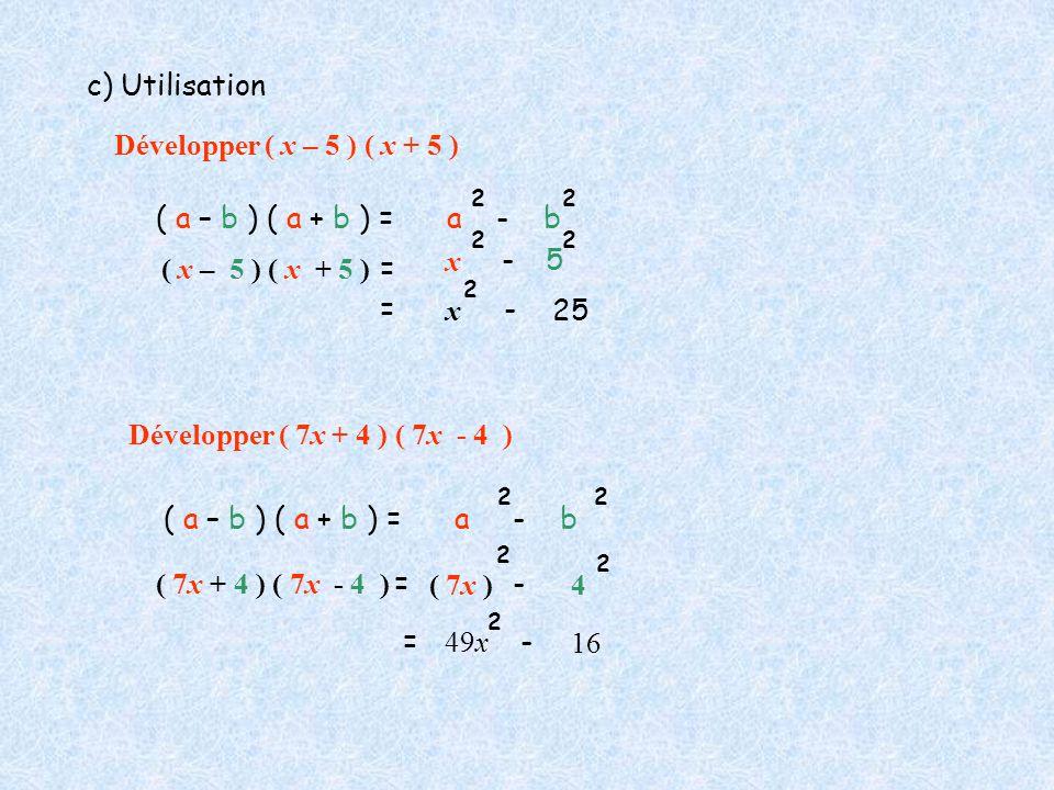 c) Utilisation Développer ( x – 5 ) ( x + 5 )
