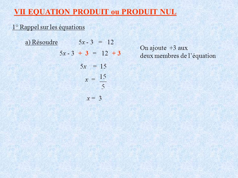 VII EQUATION PRODUIT ou PRODUIT NUL