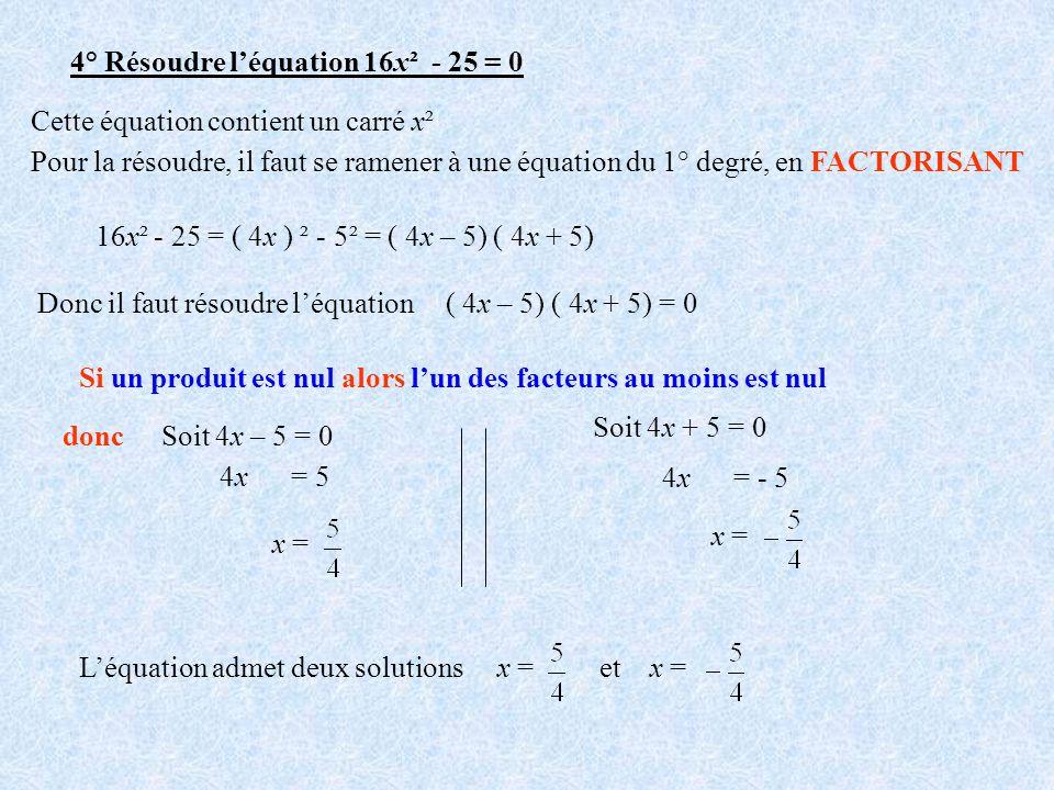 4° Résoudre l'équation 16x² - 25 = 0