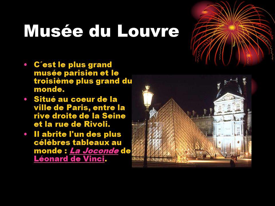 Musée du Louvre C´est le plus grand musée parisien et le troisième plus grand du monde.