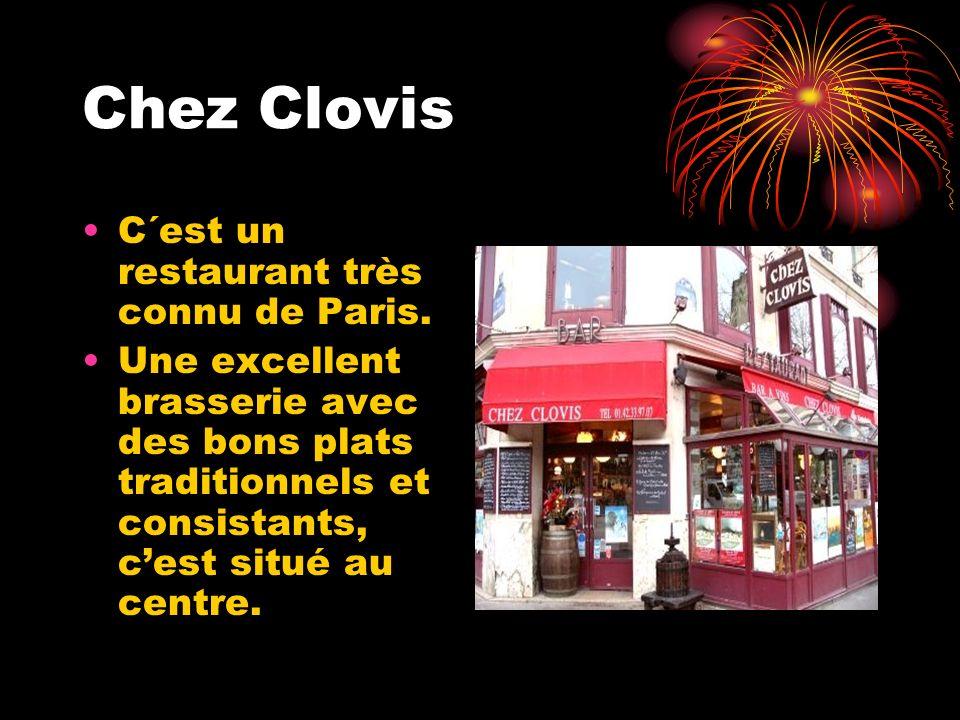 Chez Clovis C´est un restaurant très connu de Paris.