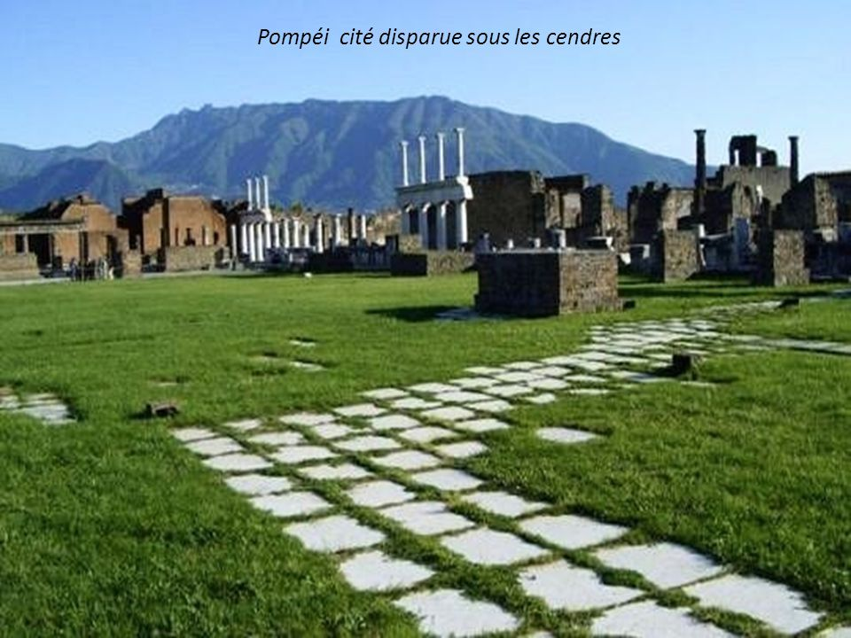 Pompéi cité disparue sous les cendres