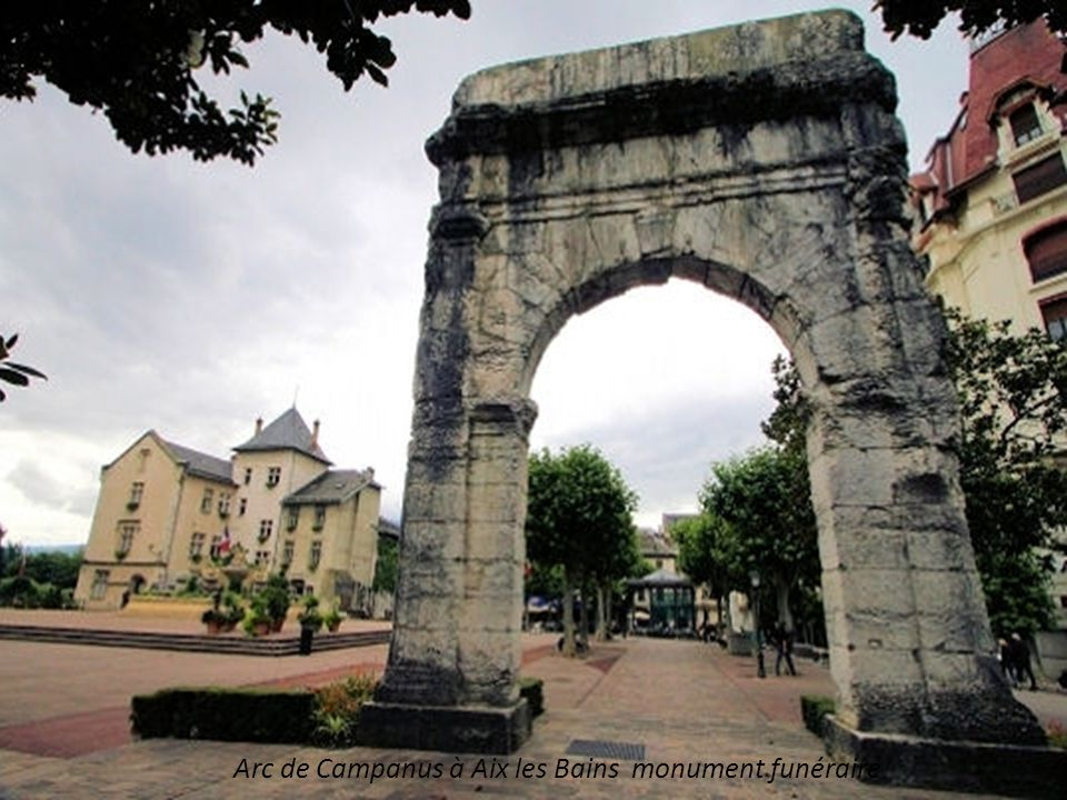 Arc de Campanus à Aix les Bains monument funéraire
