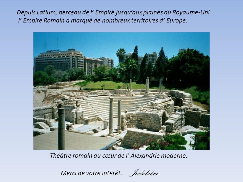 Depuis Latium, berceau de l' Empire jusqu'aux plaines du Royaume-Uni