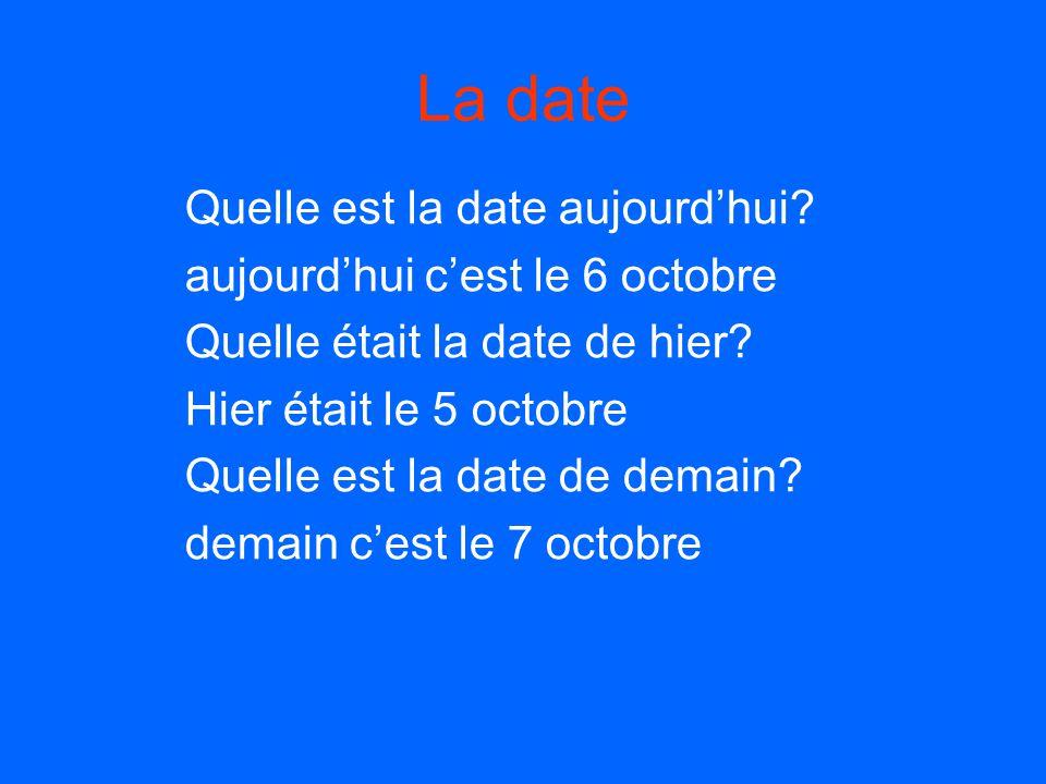 La date Quelle est la date aujourd'hui aujourd'hui c'est le 6 octobre