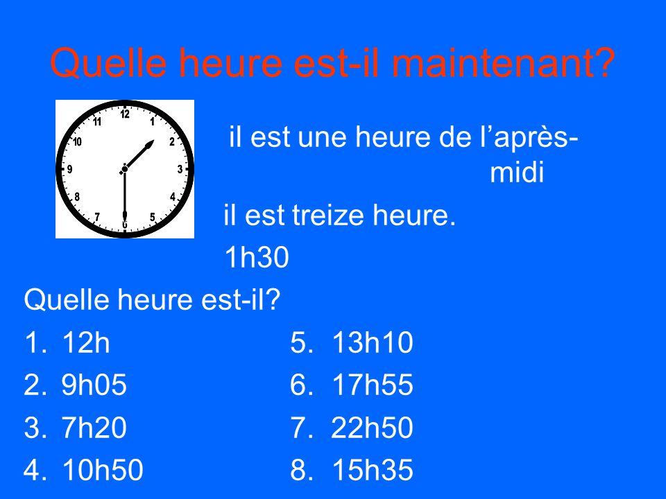 Quelle heure est-il maintenant