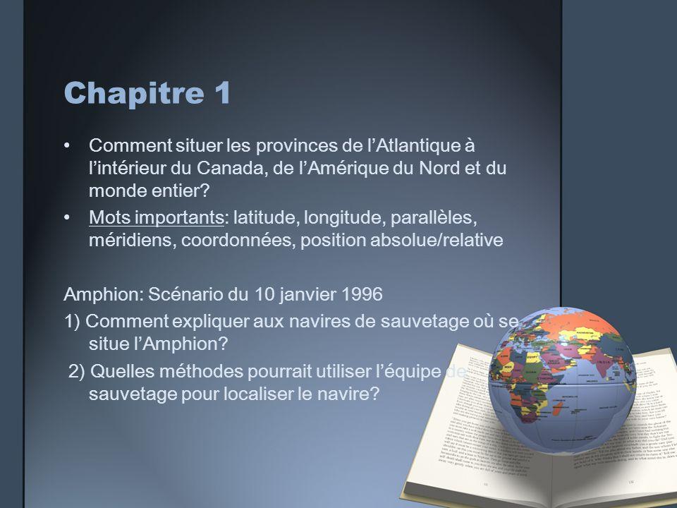 Chapitre 1 Comment situer les provinces de l'Atlantique à l'intérieur du Canada, de l'Amérique du Nord et du monde entier