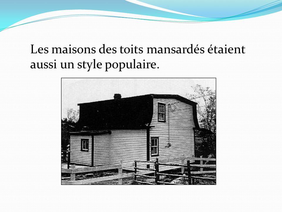 Les maisons des toits mansardés étaient aussi un style populaire.