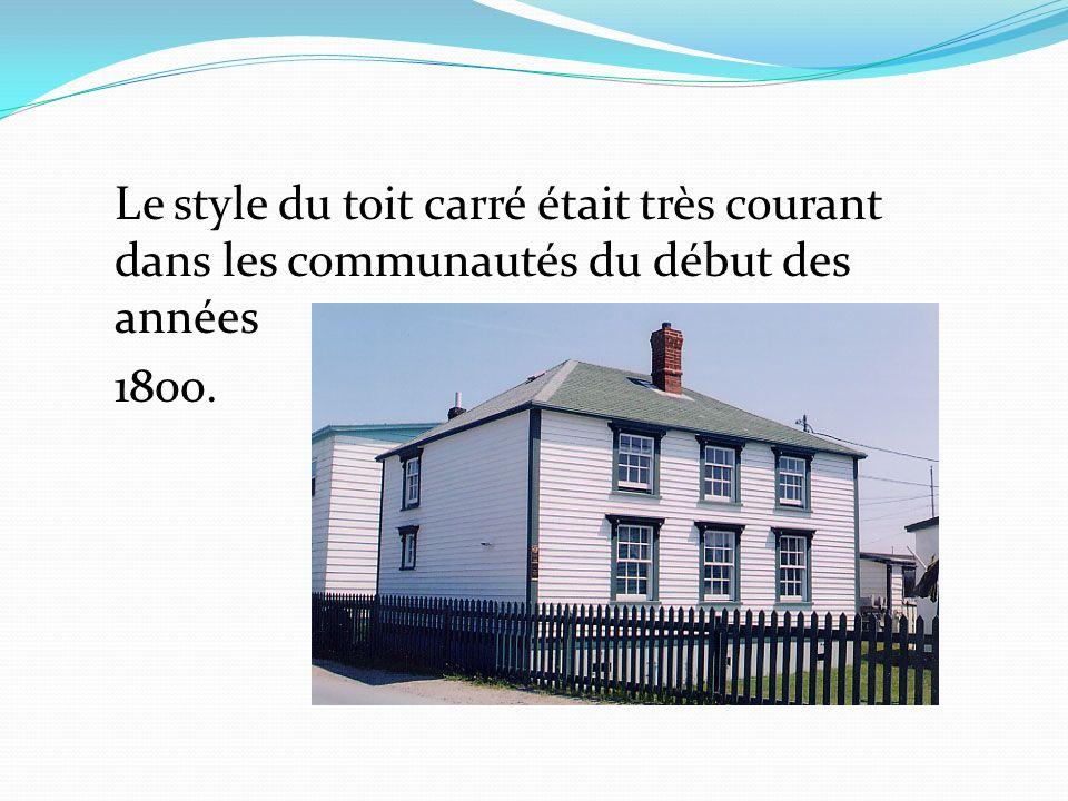 Le style du toit carré était très courant dans les communautés du début des années
