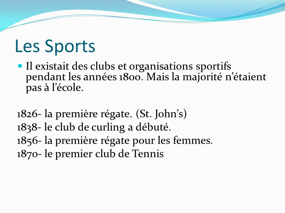 Les Sports Il existait des clubs et organisations sportifs pendant les années 1800. Mais la majorité n'étaient pas à l'école.